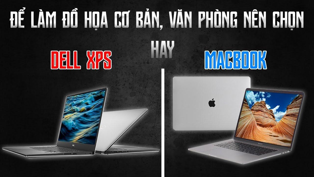 Chọn Mua Laptop Dell XPS 13 7390 Hay Macbook Pro 13 2018 Đây ?