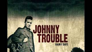 Johnny Trouble - Small Town Blues