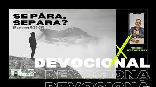 Devocional | SE PARAR, SEPARA? | 12/11/2020