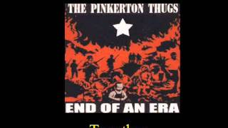 Watch Pinkerton Thugs Together video
