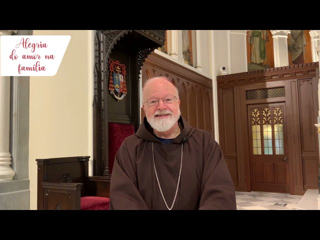 Pregação Cardeal Sean Patrick O'Malley | Alegria do Amor