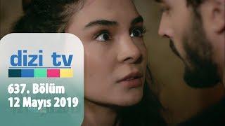 Dizi Tv 637. Bölüm | 12 Mayıs 2019
