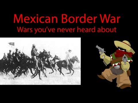 Border War with Mexico | Wars you've never heard of