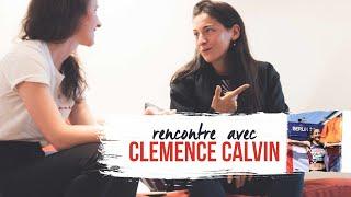 FAQ | Rencontre avec CLEMENCE CALVIN