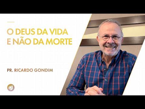 O DEUS DA VIDA E NÃO DA MORTE | Ricardo Gondim