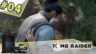 SHADOW OF THE TOMB RAIDER - Let's play épisode 04 [PS4] Les retrouvailles