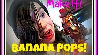 Make It! BANANA POPS!