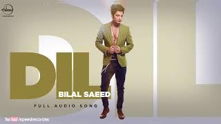 Hdvidz in Dil  Full Audio Song   Bilal Saeed  Punjabi Song Collection  Speed Punjabi