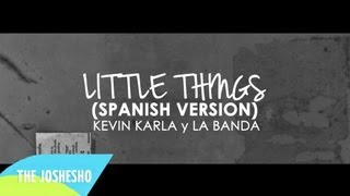 Baixar - Little Things Spanish Version Kevin Karla La Banda Lyric Video Grátis