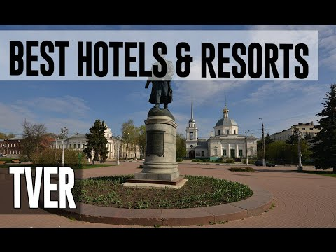 Best Hotels And Resorts In Tver, Russia