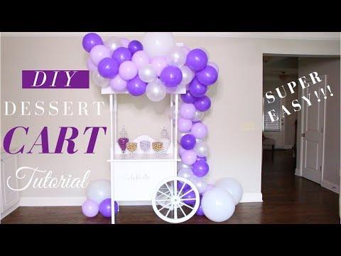 Build Your Very Own Dessert Cart | DIY Dessert Cart | SUPER EASY!!!