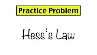Practice Problem: Hess's Law