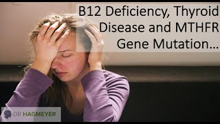 Causes of B12 Deficiency and MTHFR Mutations