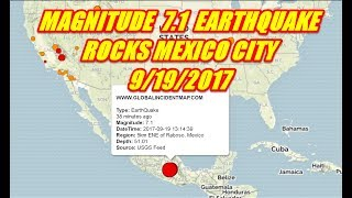 MAGNITUDE 7.1 EARTHQUAKE ROCKS MEXICO CITY 9/19/2017