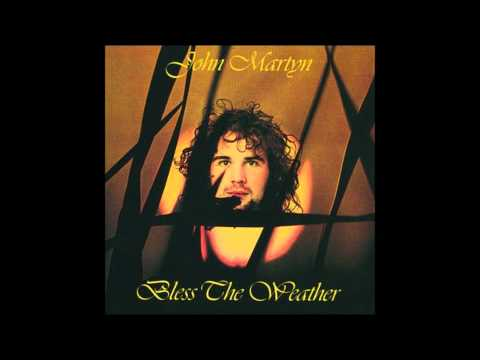 John Martyn. Bless The Weather.