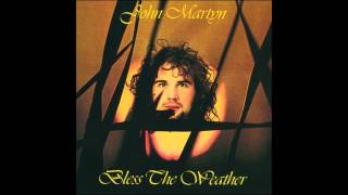 Watch John Martyn Bless The Weather video