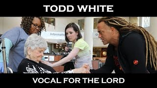 Todd White - Vocal for the Lord