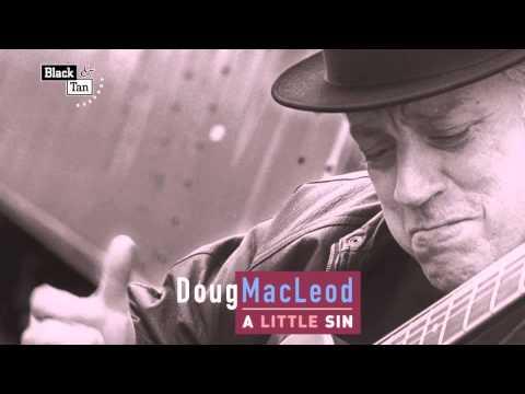 Doug MacLeod - East Texas Sugar