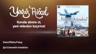 Kamil Reha Falay - Şol Cennetin Irmakları