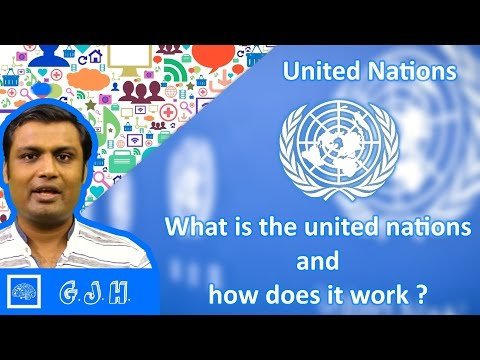 What is the united nations and how does it work ? (Hindi)