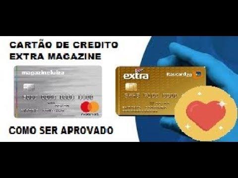 CARTÃO DE CREDITO EXTRA MAGAZINE COMO SER APROVADO 07/06/2019