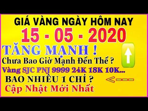 giá vàng 9999 hôm nay 15/5/2020 bao nhiêu một chỉ ? | giá VÀNG SJC 9999 24K Tăng Khá Mạnh ?