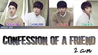 2am - Confession of a friend 친구의 고백 (COLOR CODED LYRICS HAN/ROM/ENG)