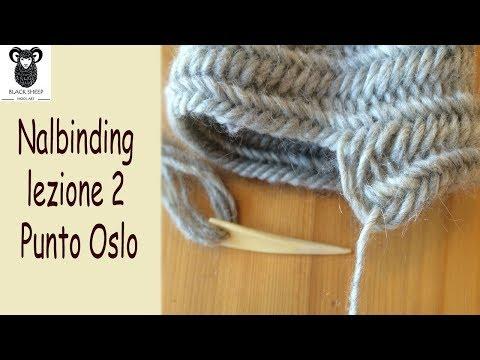 Nalbinding Lezione 2: Punto Oslo (Oslo Stitch) 1+1