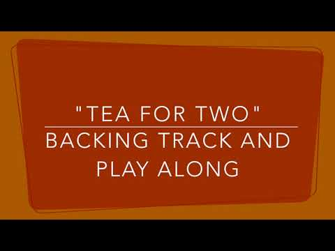 Tea For Two (Backing Track and Play Along)
