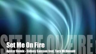 set me on fire apster remix sidney samson feat tara mcdonald
