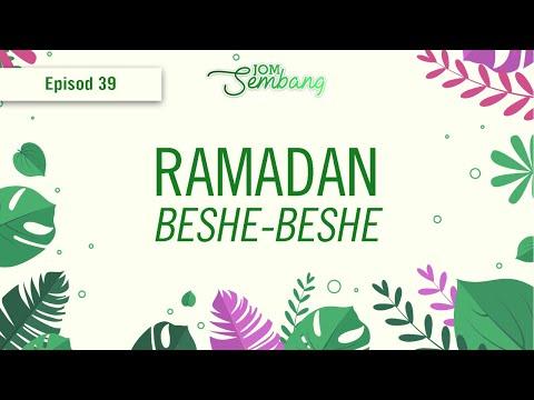 39   Bagaimana Ramadan kita? Beshe-Beshe? Jom sembang!