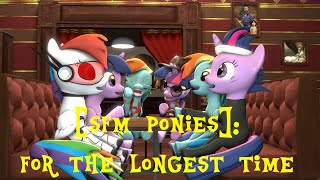 [SFM Ponies]: For The Longest Time