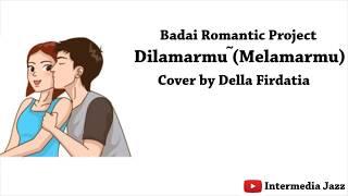 Dilamarmu (Melamarmu) - badai romantic project (cover by della firdatia)  lirik animasi Resimi