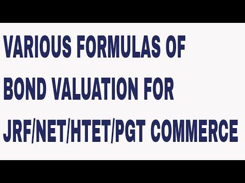 FORMULAS OF BOND VALUATION FOR JRF/NET/HTET/PGT COMMERCE