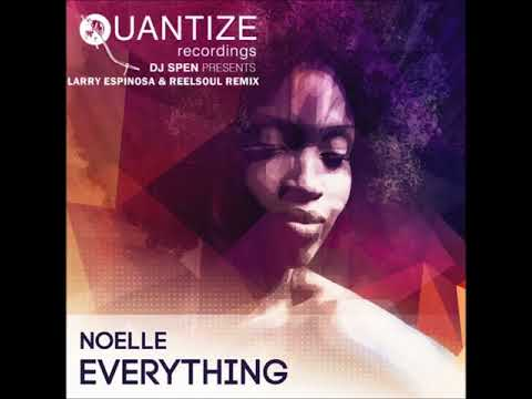 Noelle - Everything (Larry Espinnosa & Reelsoul Remix)