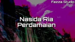 PERDAMAIAN - NASIDA RIA ~ [ Lirik ]