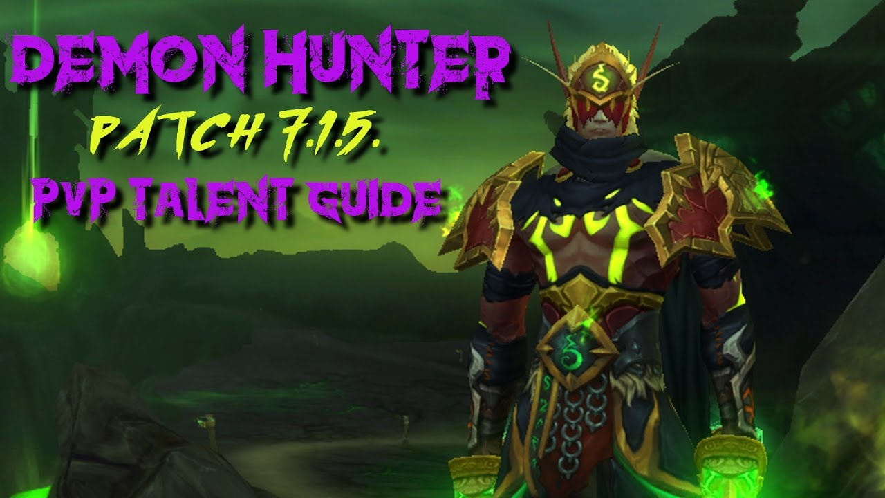 Demon Hunter Pvp Guide Patch 7 1 5 Youtube