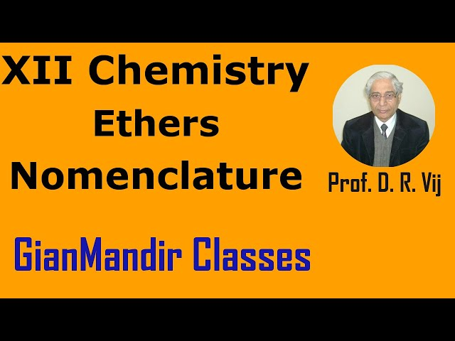 XII Chemistry | Ethers | Nomenclature by Gaurav Sir