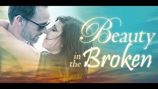 Beauty in the Broken - Trailer