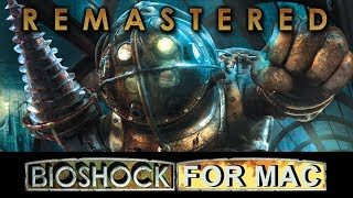 Bioshock Remastered Mac Review - Can YOU run it?