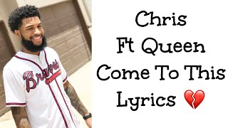 Download Chris And Queen - Come To This (Lyrics) MP3 song and Music Video
