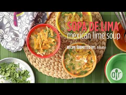 How to Make Mexican Lime Soup