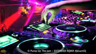 Pump Up The Jam - EXTENDED REMIX