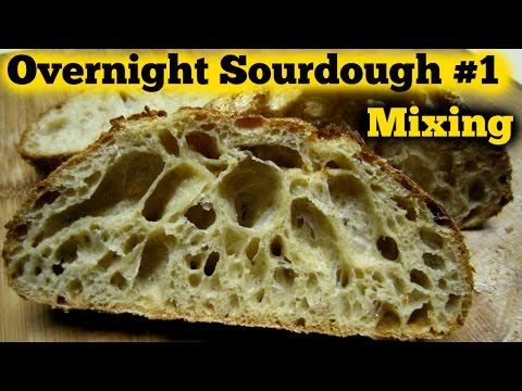 The Overnight Sourdough Bread Part 1  Mixing- Super Sticky Wet Dough
