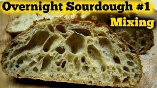 The Overnight Sourdough Bread Part 1  Mixing- Super Sticky Wet Dough