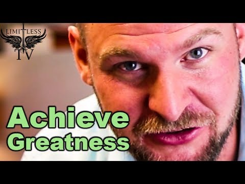 How To Achieve Greatness In Life