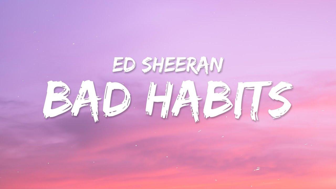 Ed Sheeran - Bad Habits (Lyrics)