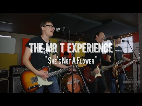 The Mr T Experience  Shes Not a Flower ! from The Rock Room