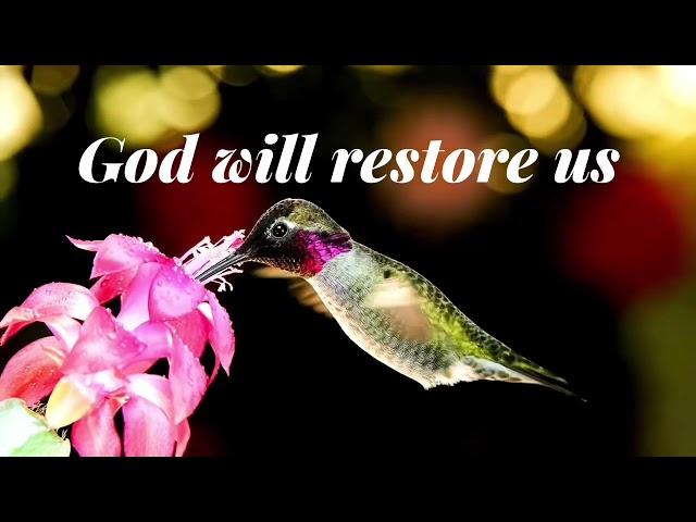 God will Restore us