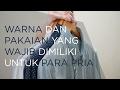 Warna dan Pakaian yang Wajib dimiliki PRIA | Bahasa | Lookbook | Fashion | Pria | 2017